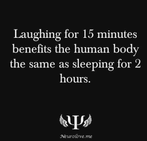 laughing is not only fun,,, good for YOU also!!!!